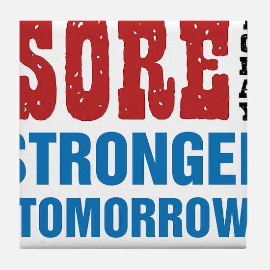 Sore Today Stronger Tomorrow Tile Coaster