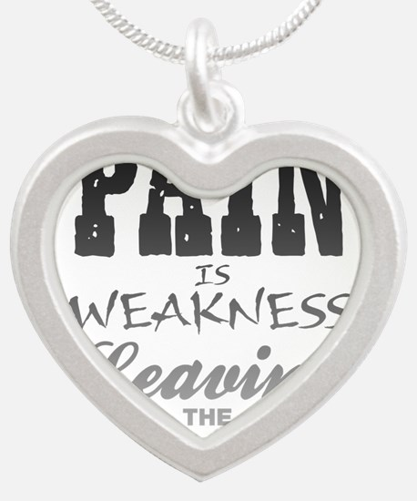 Pain Is Weakness Leaving The Silver Heart Necklace