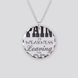 Pain Is Weakness Leaving The Necklace Circle Charm