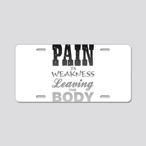 Pain Is Weakness Leaving Th Aluminum License Plate