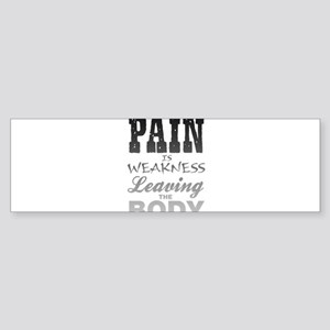 Pain Is Weakness Leaving The Body Sticker (Bumper)