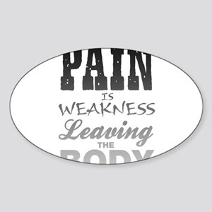 Pain Is Weakness Leaving The Body Sticker (Oval)
