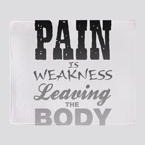Pain Is Weakness Leaving The Body Throw Blanket