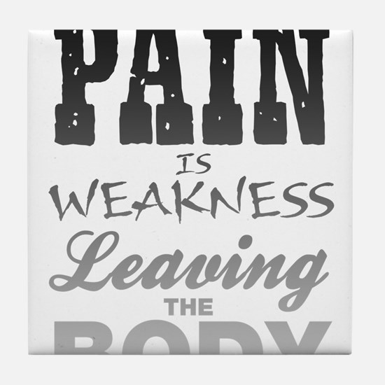 Pain Is Weakness Leaving The Body Tile Coaster