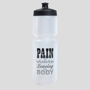 Pain Is Weakness Leaving The Body Sports Bottle