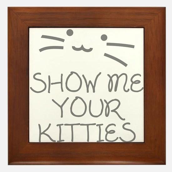 Show Me Your Kitties Framed Tile