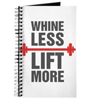 Whine Less Lift More Journal