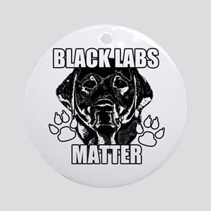 BLACK LABS MATTER 2 Round Ornament