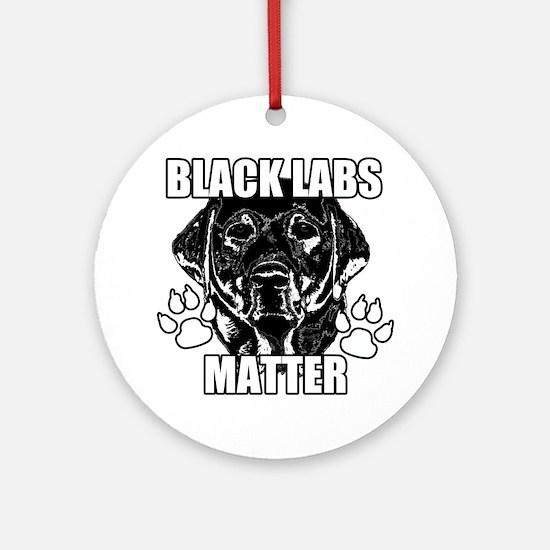 BLACK LABS MATTER 2 Round Ornament