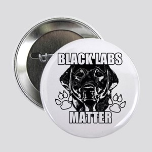 "BLACK LABS MATTER 2 2.25"" Button"