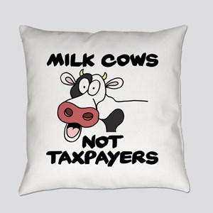 Milk Cows Not Taxpayers Everyday Pillow