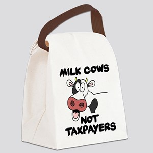 Milk Cows Not Taxpayers Canvas Lunch Bag