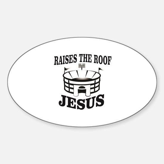 JC raises the roof Decal