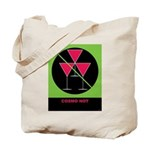 Cosmo Not Tote Bag