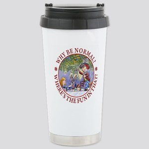 Why be Normal? Where's Stainless Steel Travel Mug