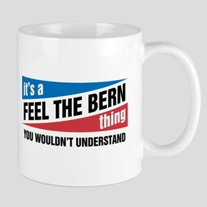 Feel The Bern Thing Mugs