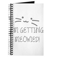 I'm Getting Meowied Journal