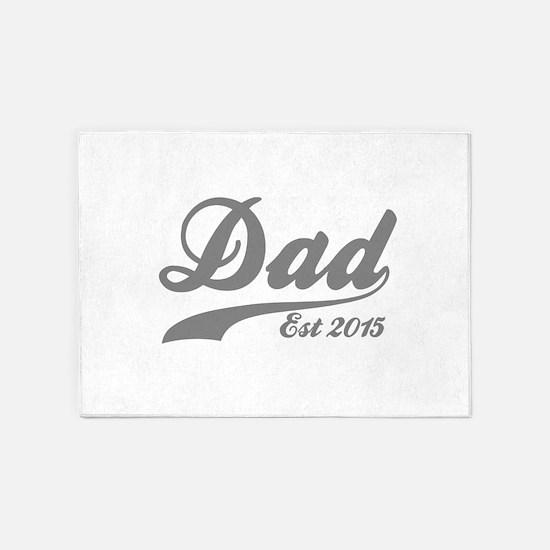 Dad Est 2015 5'x7'Area Rug