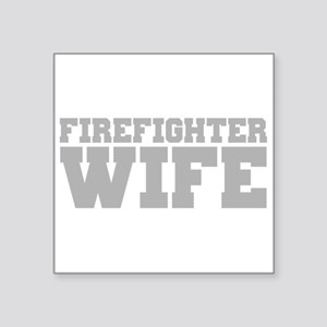 """Firefighter Wife Square Sticker 3"""" x 3"""""""