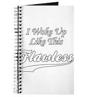 I Woke Up Like This Flawless Journal