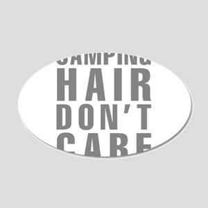 Camping Hair Don't Care 20x12 Oval Wall Decal