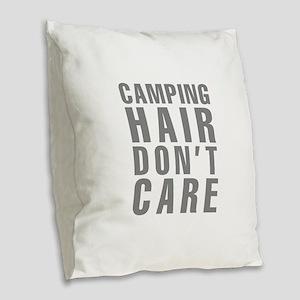 Camping Hair Don't Care Burlap Throw Pillow