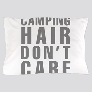 Camping Hair Don't Care Pillow Case