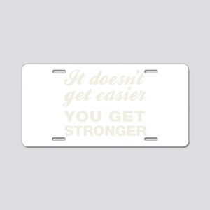 It Doesn't Get Easier You G Aluminum License Plate
