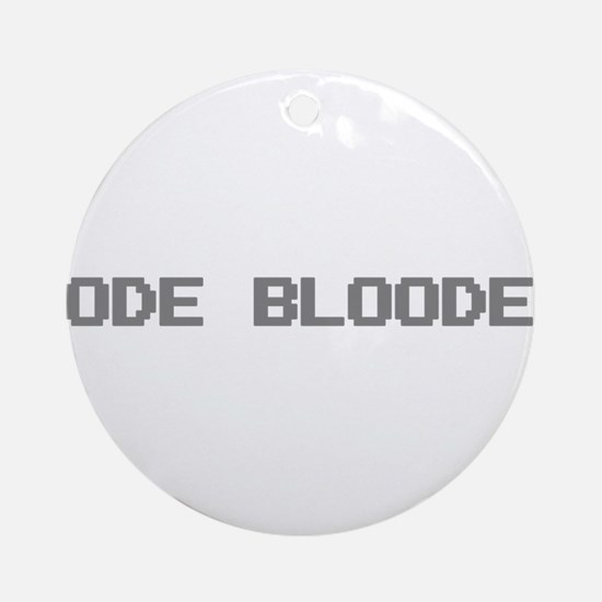 Code Blooded Round Ornament