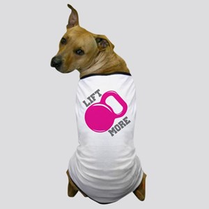 Lift More Kettlebell Dog T-Shirt