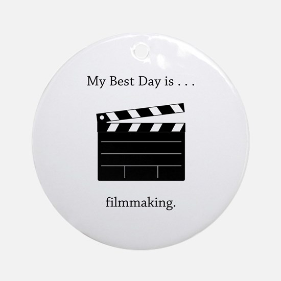 Best Day Filmmaking Gifts Round Ornament