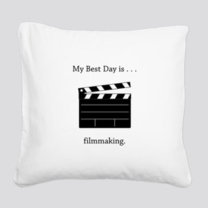 Best Day Filmmaking Gifts Square Canvas Pillow
