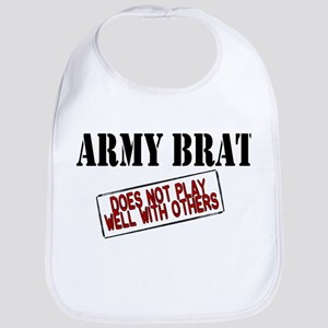 Army Brat -Does not play well with others Bib