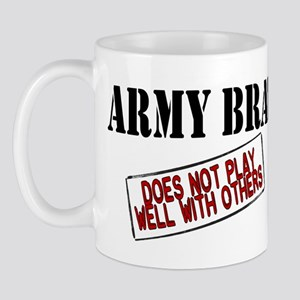 Army Brat -Does not play well with others Mug