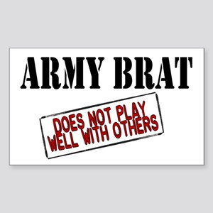 Army Brat -Does not play well with others Sticker