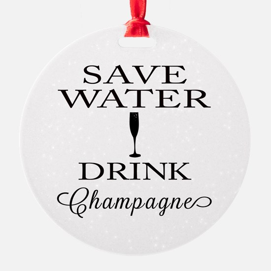 Save Water Drink Champagne Ornament