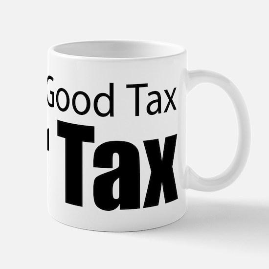 Only Good Tax Mug