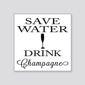 Save Water Drink Champagne Sticker