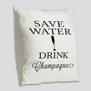 Save Water Drink Champagne Burlap Throw Pillow