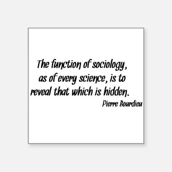 Pierre Bourdieu Quote Sociology Sticker