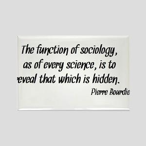 Pierre Bourdieu Quote Sociology Magnets