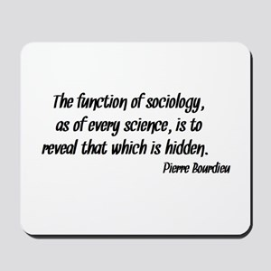 Pierre Bourdieu Quote Sociology Mousepad
