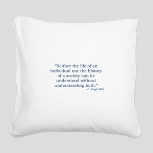 C. Wright Mills Quote Square Canvas Pillow