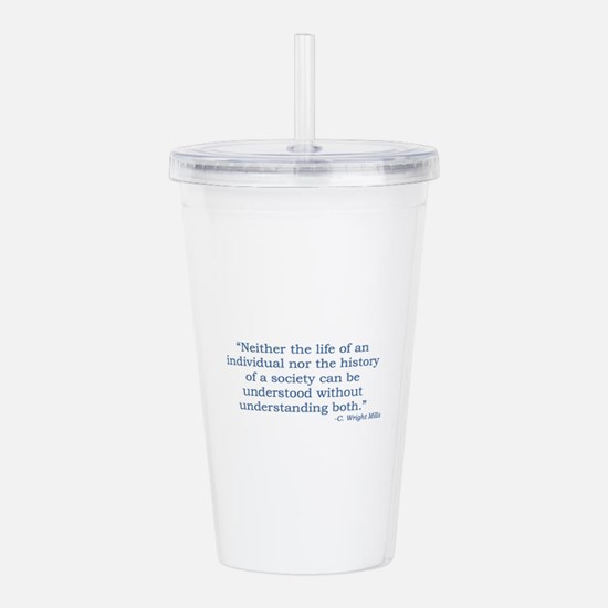 C. Wright Mills Quote Acrylic Double-wall Tumbler