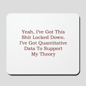 Sociology: I've Got Quantitative Data Mousepad