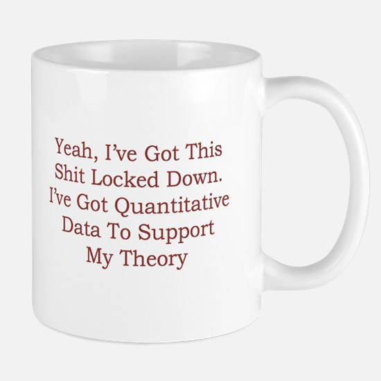 Sociology: I've Got Quantitative Data Mugs