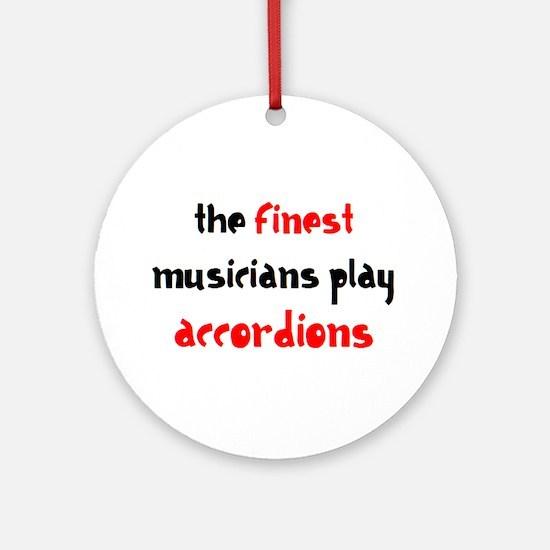 finest musician accordion Round Ornament