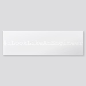 #iLookLikeAnEngineer Bumper Sticker