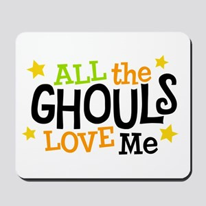 All the Ghouls Love Me Mousepad