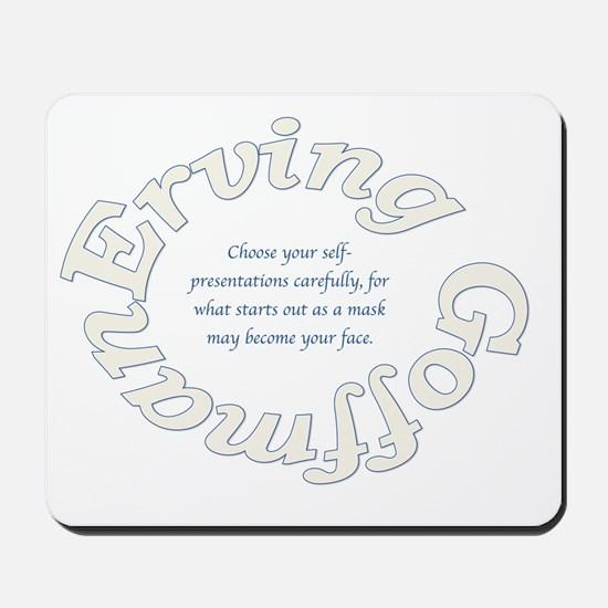 Sociology: Erving Goffman Quote Mousepad